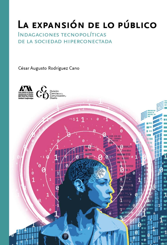 Libro editado por la UAM invita a reflexionar sobre la virtualidad y el mundo digital