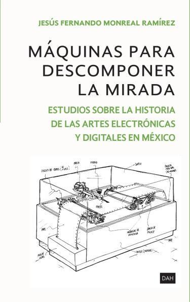 Arte digital ha contribuido a configurar el arte contemporáneo en México